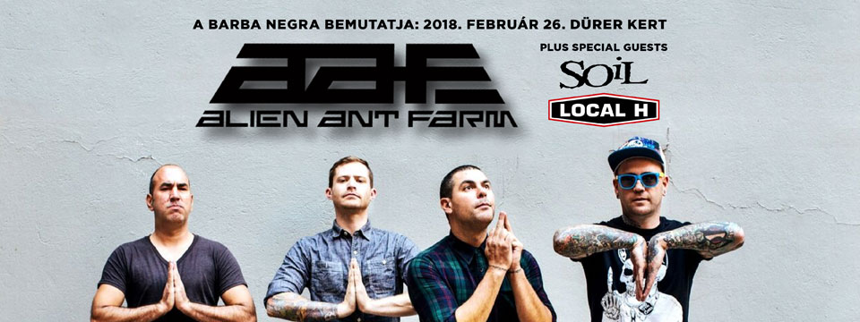 ALIEN ANT FARM | SOil | Local H - DÜRER Kert