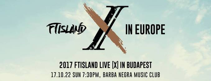 FTISLAND Live [X] in Budapest