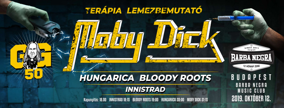 GŐBL 50 - Moby Dick | Hungarica | Bloody Roots