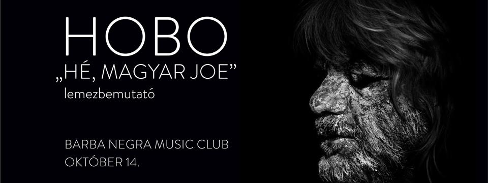 HOBO - ''Hé, Magyar Joe''