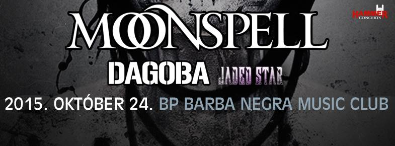 Moonspell | Dagoba | Jaded Star