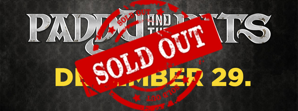 SOLD OUT - Paddy And The Rats